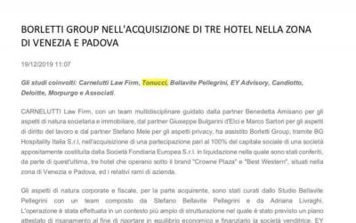 Il dottor Dante Scibilia, Carnelutti Law Firm, Tonucci & Partners, Ernst & Young, Deloitte, Bellavite Pellegrini, Candiotto dottori commercialisti nell'acquisizione da parte di Borletti Group di una catena alberghiera nella zona di Padova e Venezia